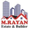 M. Rayan Estate & Builder
