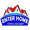 Enter Home Estate & Builders